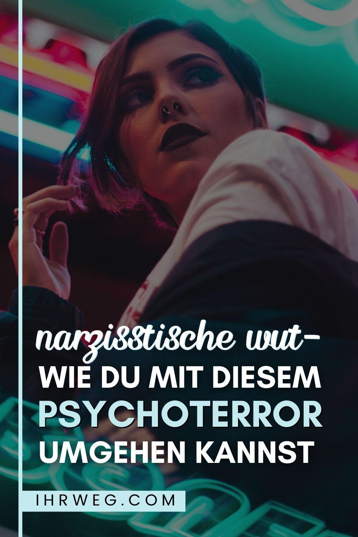 Narzisstische Wut - Wie Du Mit Diesem Psychoterror Umgehen