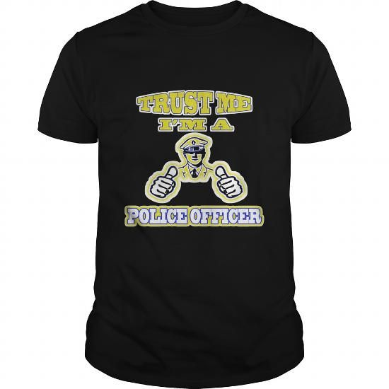 Trust Me I'm A Police Officer Great Gift For All Police and Cops T Shirts, Hoodies. Check Price ==► https://www.sunfrog.com/Jobs/Trust-Me-Im-A-Police-Officer-Great-Gift-For-All-Police-and-Cops-Black-Guys.html?41382