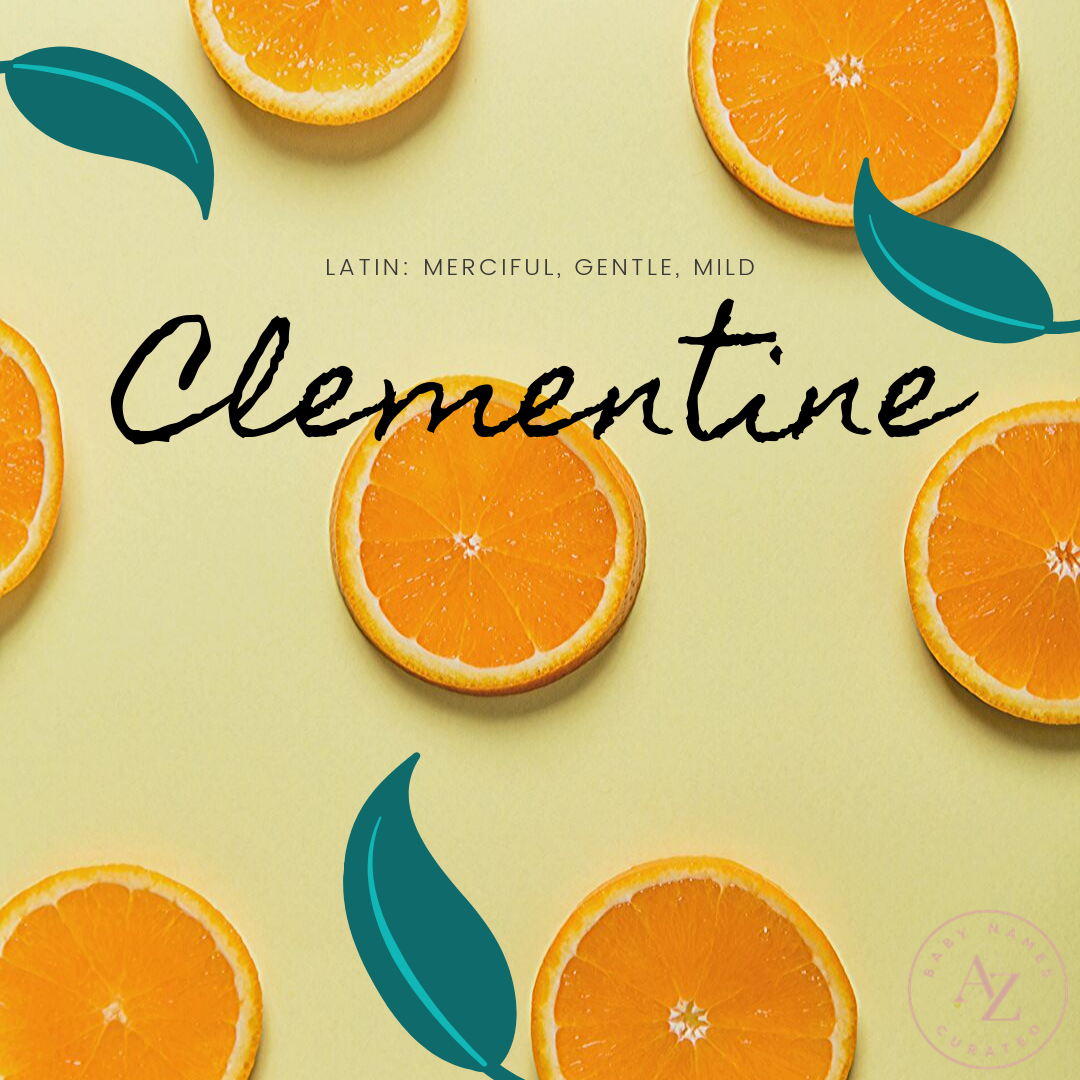 Clementine Baby Names Unique Baby Names French Baby Names