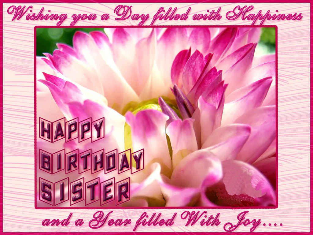 Happy Birthday Sister Greeting Cards Hd Wishes Wallpapers Free Happy  Birthday Sister Full Hd Hq Wide Screen E Mail Greeting Wishes Card.  Birthday Greetings Download Free