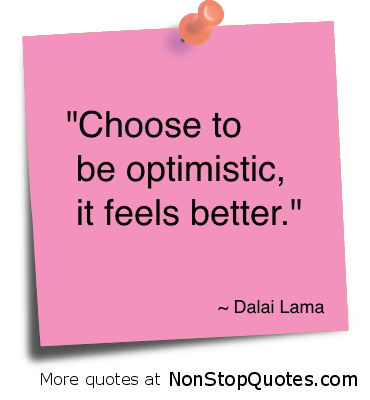choose to be optimistic, it feels better
