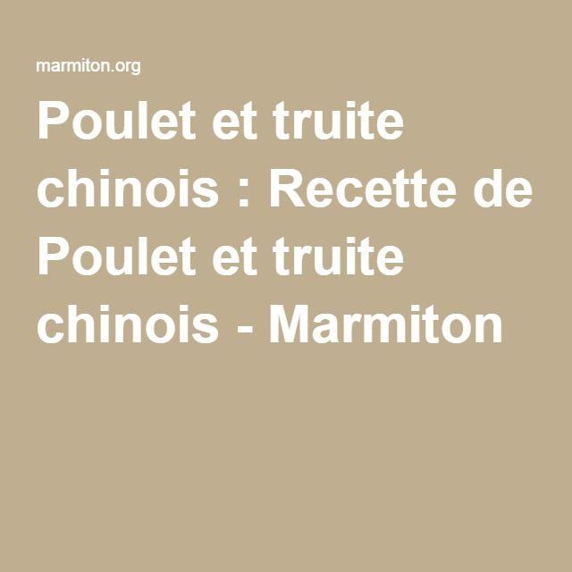 Poulet et truite chinois : Recette de Poulet et truite chinois - Marmiton
