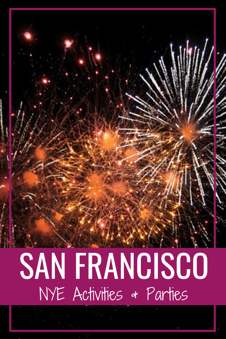 Best Things To Do On New Years Eve In San Francisco Including Concerts  Parties Bay Cruises And So Much More Sanfrancisco Nyeparties Nyefireworks