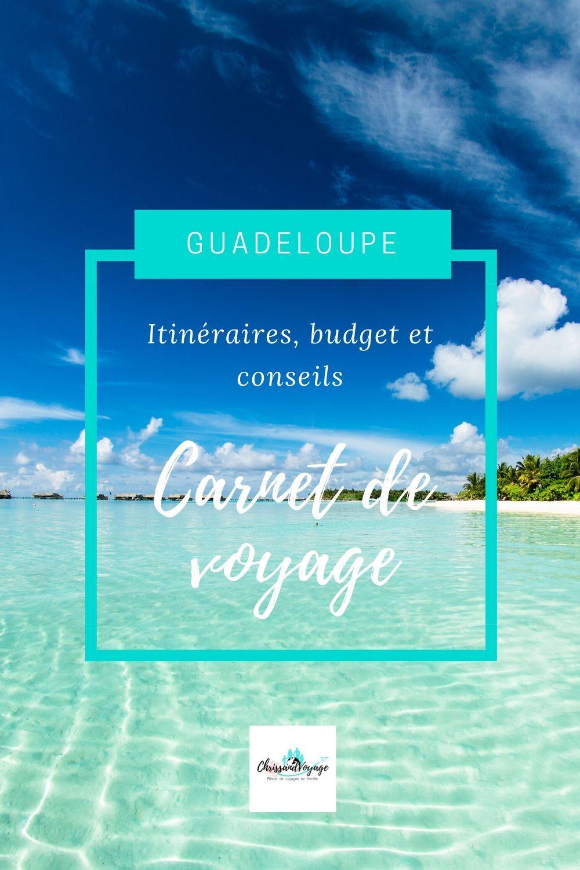 Carnet De Voyage 15 Jours En Guadeloupe Photos Et Budget Voyage En 2021 Guadeloupe Voyage Guadeloupe Voyage