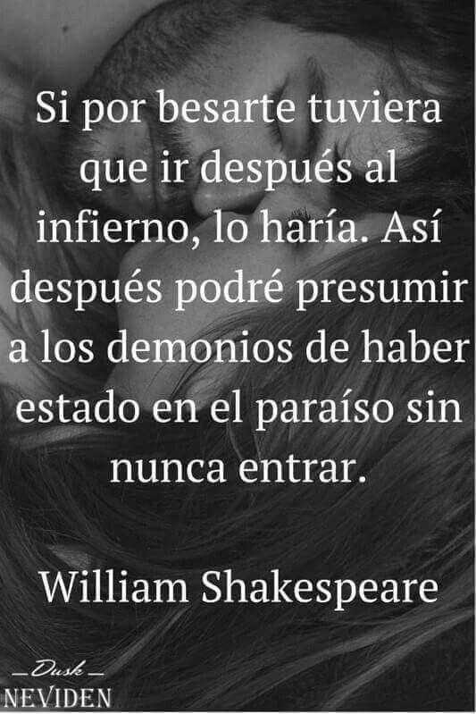 Si Por Besarte Bolsas William Shakespeare Thoughts Y