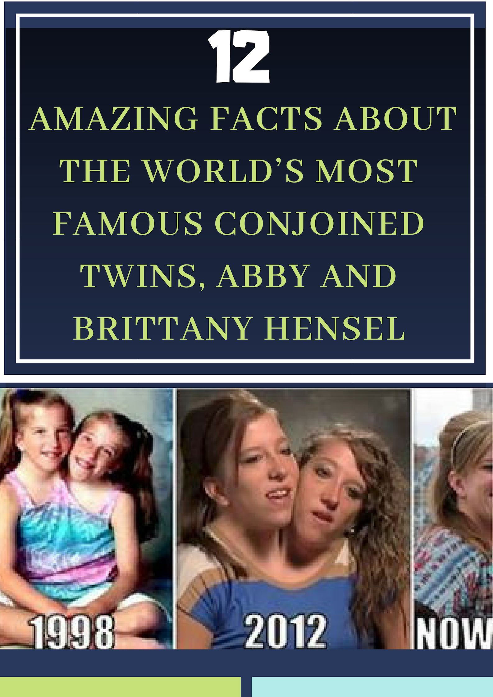 12 Amazing Facts About The World S Most Famous Conjoined Twins Abby And Brittany Hensel Wtf Fun Facts Fun Facts Wtf Funny