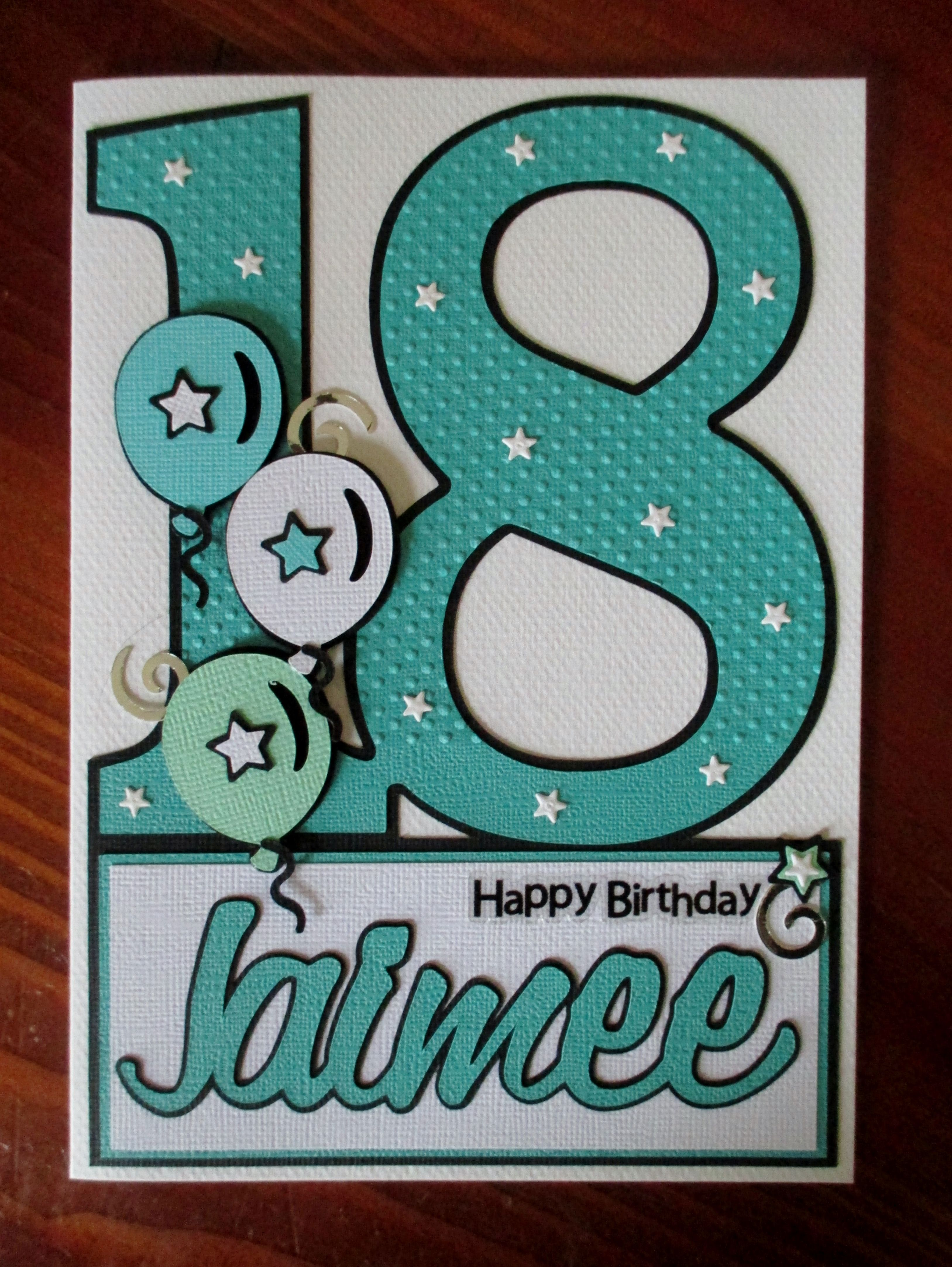 An 18th birthday card for Jaimee! More