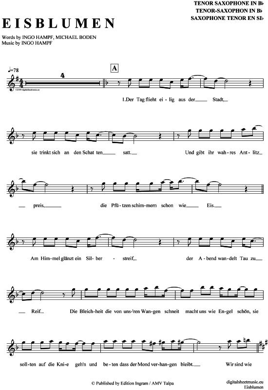 Eisblumen (Tenor-Sax) Eisblume [PDF Noten] >>> KLICK auf die Noten um Reinzuhören <<< Noten und Playback zum Download für verschiedene Instrumente bei notendownload Blockflöte, Querflöte, Gesang, Keyboard, Klavier, Klarinette, Saxophon, Trompete, Posaune, Violine, Violoncello, E-Bass, und andere ...