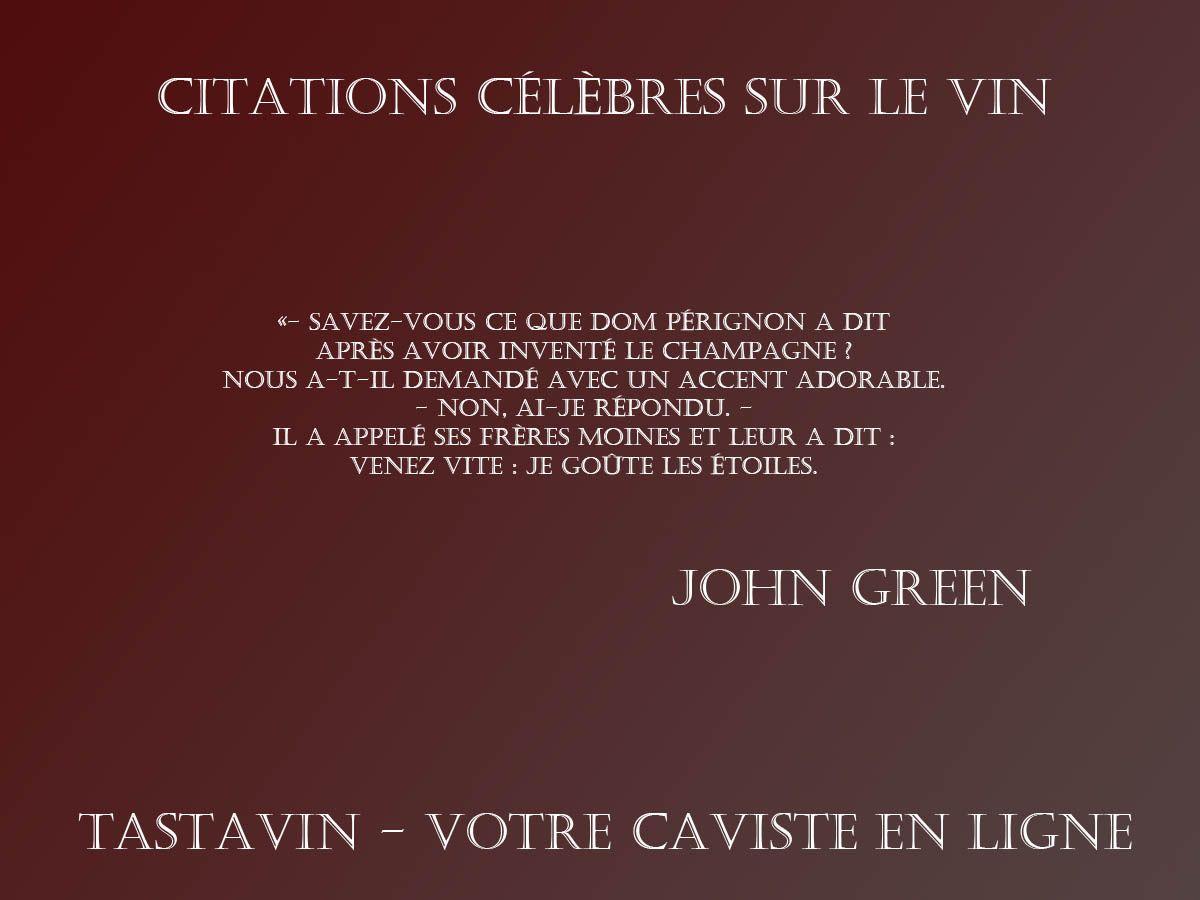 citation sur le champagne john green dom perignon je goute les etoiles vin et vignoble. Black Bedroom Furniture Sets. Home Design Ideas