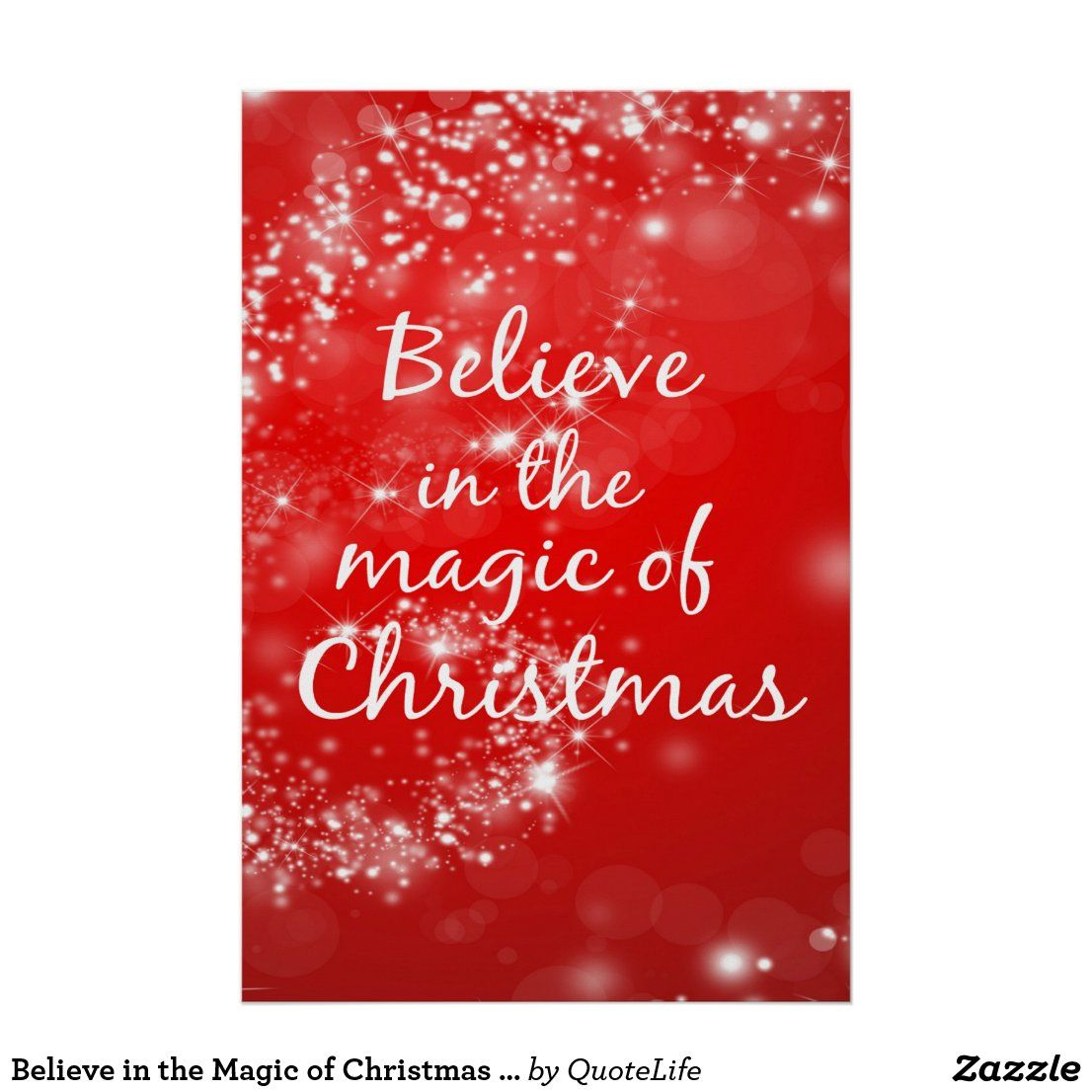 Believe In The Magic Of Christmas 24x36 Poster Zazzle Com In 2020 Christmas Magic Christmas Quotes Inspirational Magic Quotes