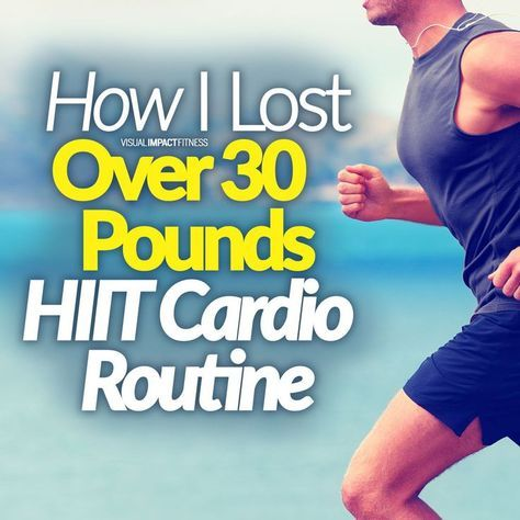 how i lost over 30 pounds  cardio routine hiit cardio