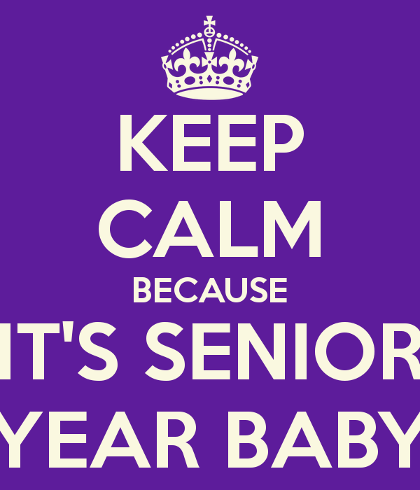 First Day Of Senior Year Quotes Nobody Has Voted For This Poster