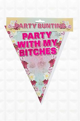 """Party With My Bitches"" Partyfähnchen"