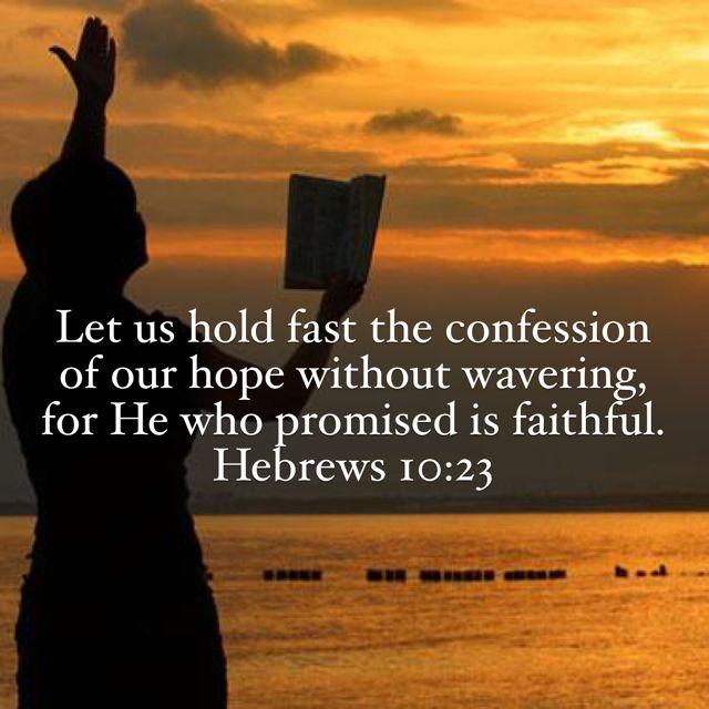 Hebrews 10:23, New King James Version (NKJV) | Nkjv, Confessions, Bible prayers