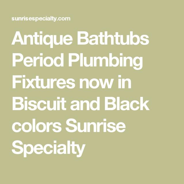 Antique Bathtubs Period Plumbing Fixtures now in Biscuit and Black ...