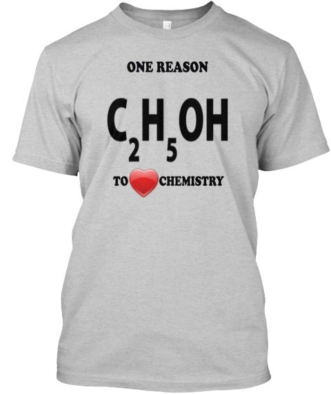 One Reason To Love Chemistry T Shirt Light Steel T-Shirt Front