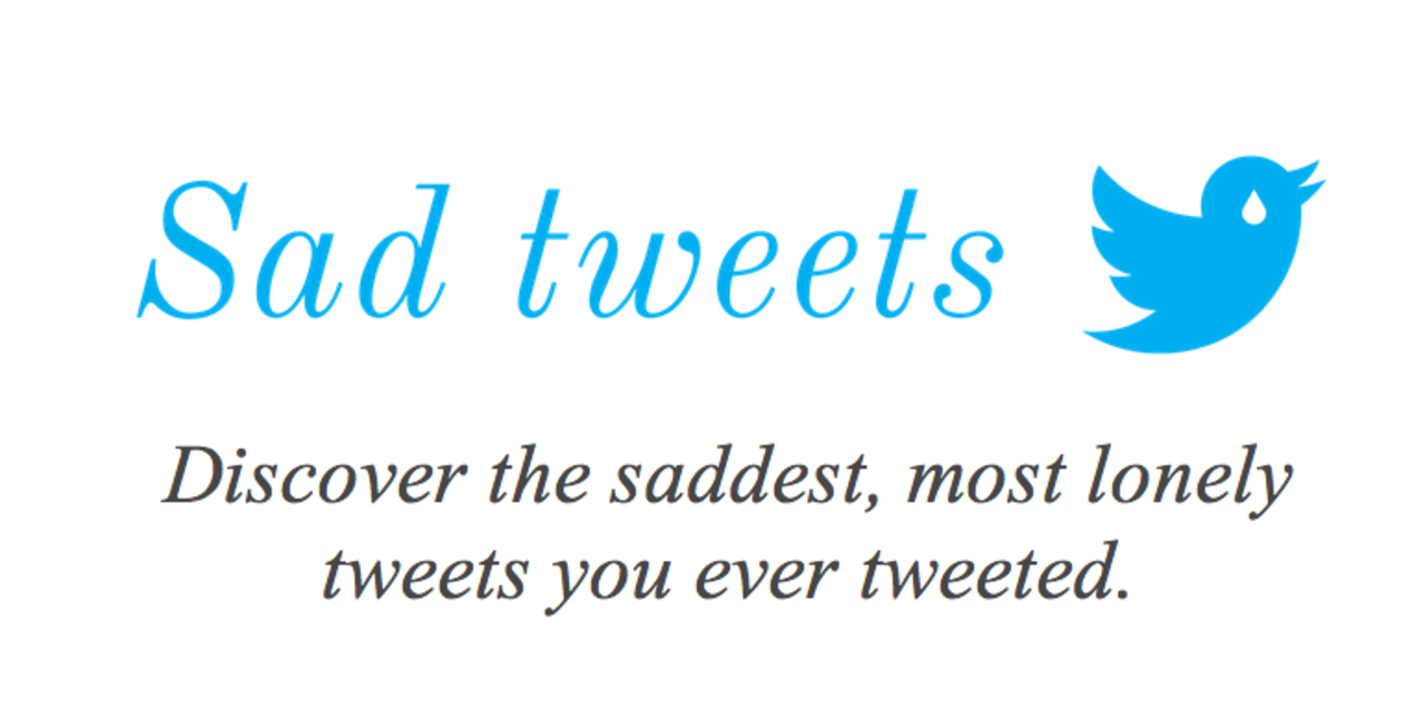 Find the Saddest Tweets You Ever Tweeted http://churchm.ag/find-saddest-tweets-ever-tweeted/?utm_campaign=coschedule&utm_source=pinterest&utm_medium=ChurchMag%20(Fun)&utm_content=Find%20the%20Saddest%20Tweets%20You%20Ever%20Tweeted