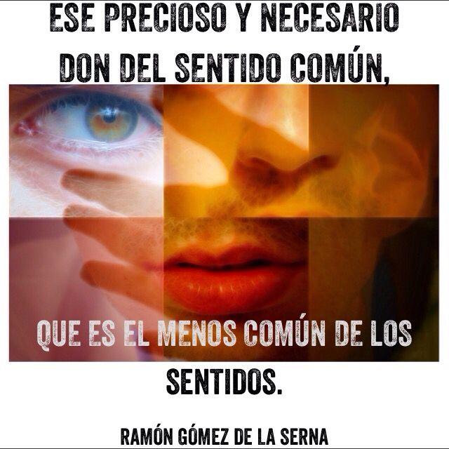 Sentido Común Ramón Gómez De La Serna Sentido Común Sentido Citas