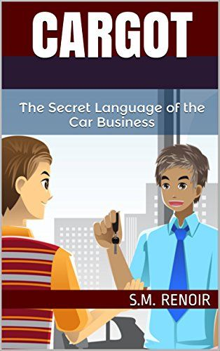 Cargot: The Secret Language of the Car Business by S.M. Renoir http://smile.amazon.com/dp/B017E8OSKS/ref=cm_sw_r_pi_dp_SSwswb130WKDE - Whether you work at a dealership and need a good chuckle, or you're just morbidly curious what we're talking about, here are 122 words and phrases you'll only hear in the car business. Each one is used in an example setting by stereotypical car guy archetypes Jim and Bob. Enjoy!