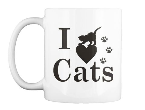I Love Cats  White Mug Front