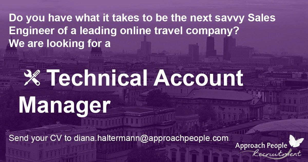 Technical Account Manager wanted in Berlin! Do you speak German and