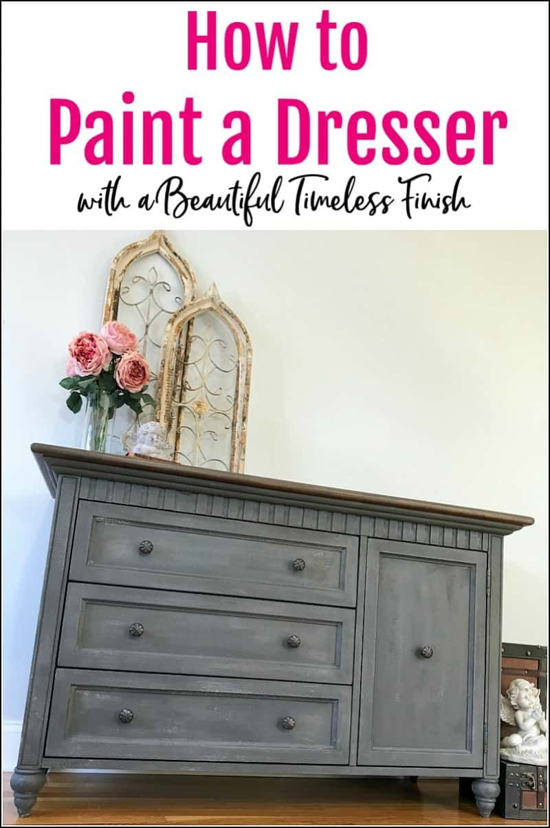 How To Paint A Dresser With A Beautiful Timeless Look In 2020
