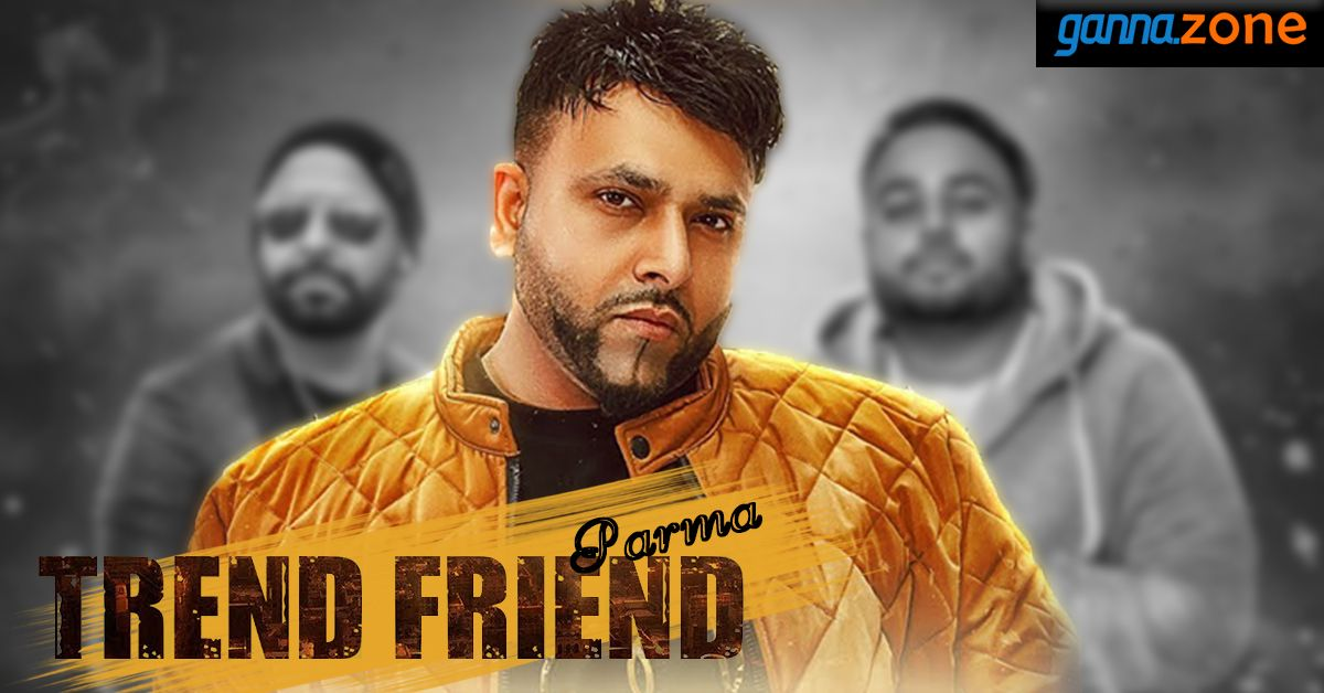 Trend Friend Parma Mp3 Song Download Trend Friend Parma Mp3 Song