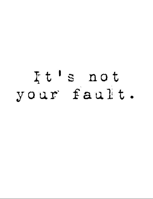 Its Not Your Fault Quotes Pinterest Ptsd Complex Ptsd And Trauma