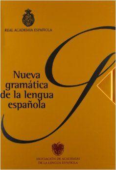 Nueva Gramática De La Lengua Española Lengua Española Gramática Sintaxis