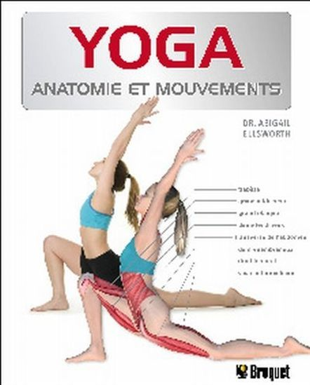 Yoga : anatomie et mouvements par ELLSWORTH, ABIGAIL | Yoga ...