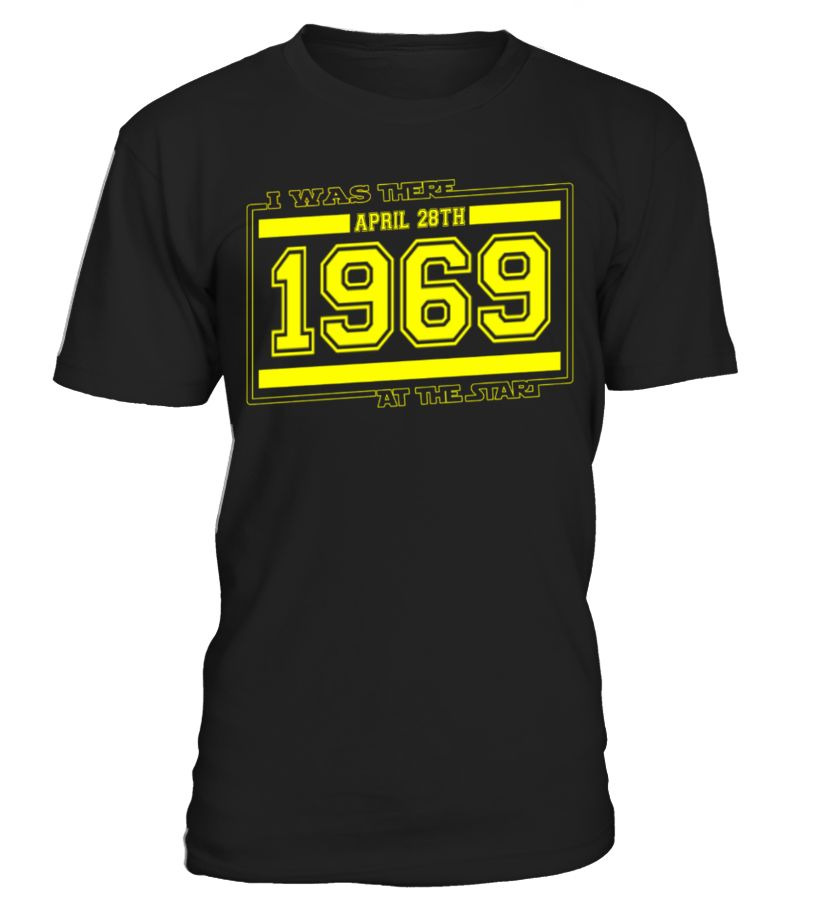 I-was-there-APRIL-28TH-1969  Funny Birthday T-shirt, Best Birthday T-shirt
