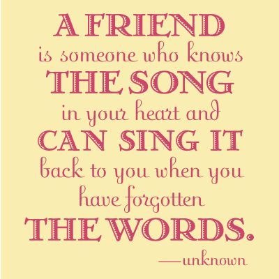 Friendship Quotes They Know That Song And They Can Sing It For You Mesmerizing Song Quotes About Friendship