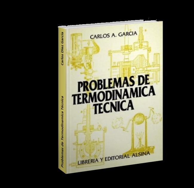 Problemas De Termodinamica Tecnica Carlos Diez Garcia Descargar Pdf Gratisproblemas De Termodinamica Tecnic Termodinamica Problemas Resolucion De Problemas