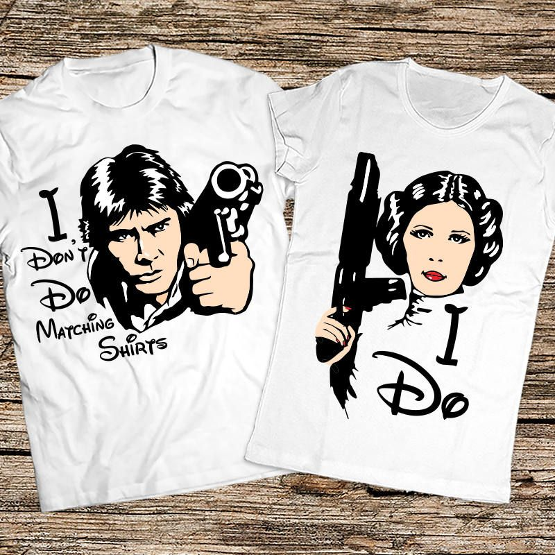 star wars couple shirt, I don't do matching shirts, I dont