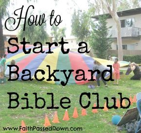 How to Start a Backyard Bible Club | Bible lessons for ...