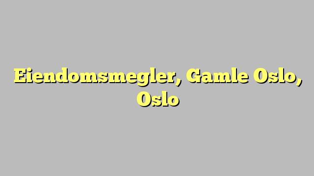 Eiendomsmegler, Gamle Oslo, Oslo