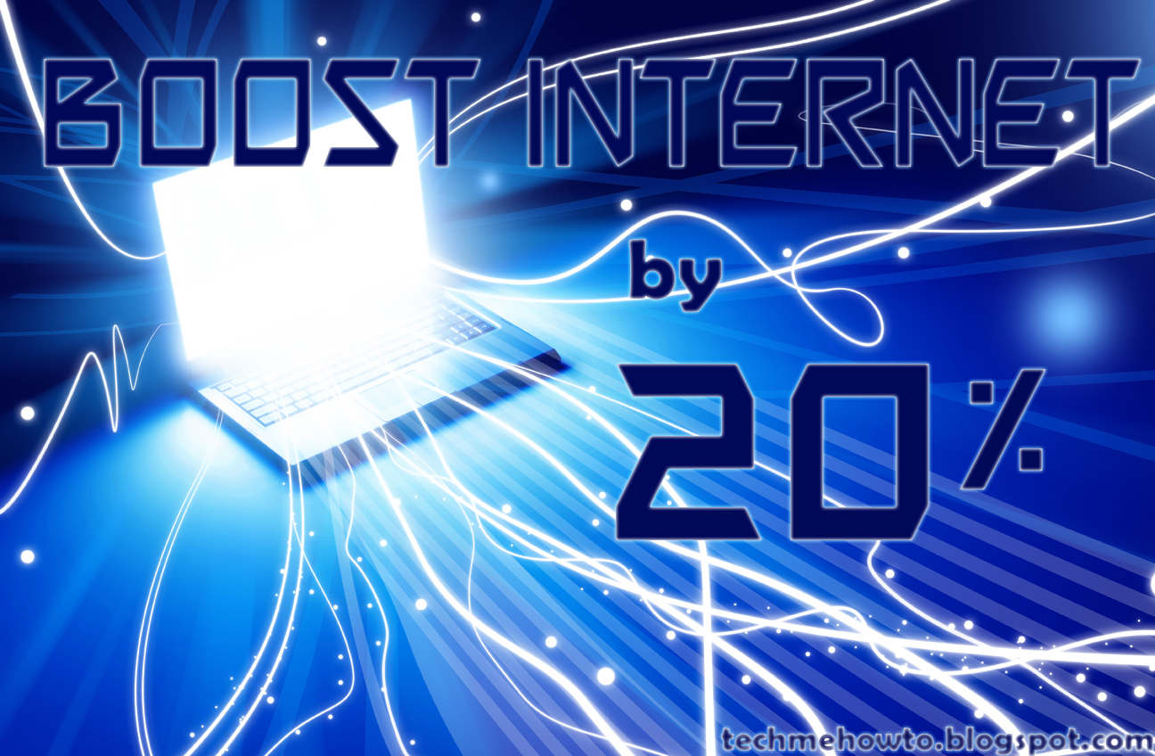 "TechGadget HotSpot ""TechieBuzz"": How To Boost Internet Speed By 20% Without Using A..."