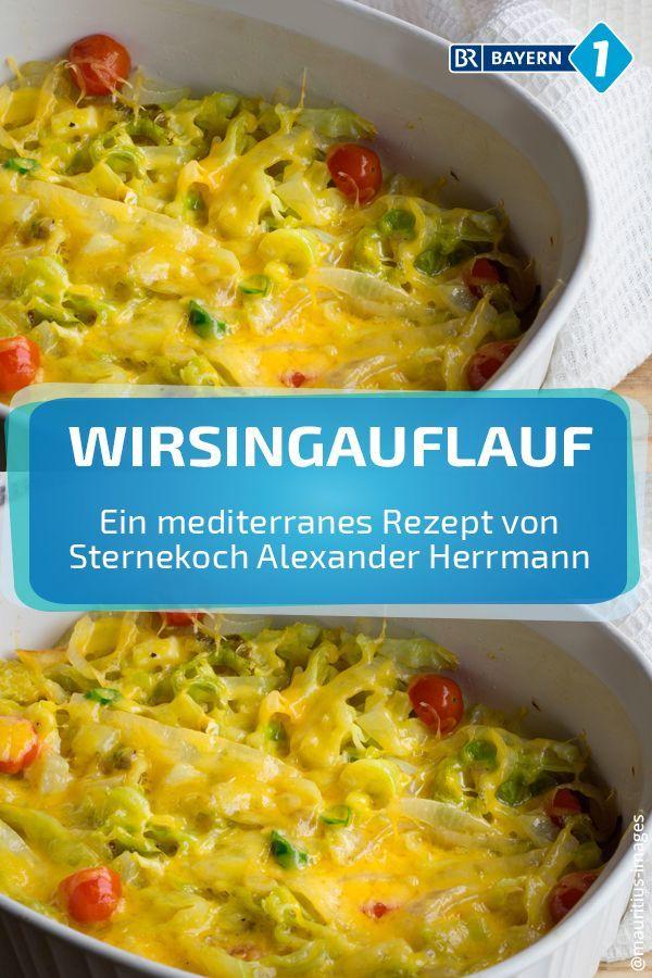 Photo of Wirsingauflauf –  BAYERN 1 Sternekoch Alexander Herrmann zaubert einen mediterra…