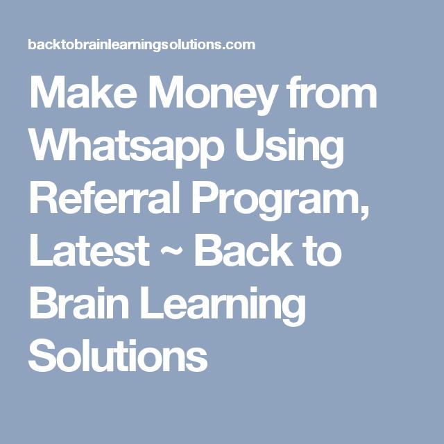Make Money from Whatsapp Using Referral Program, Latest