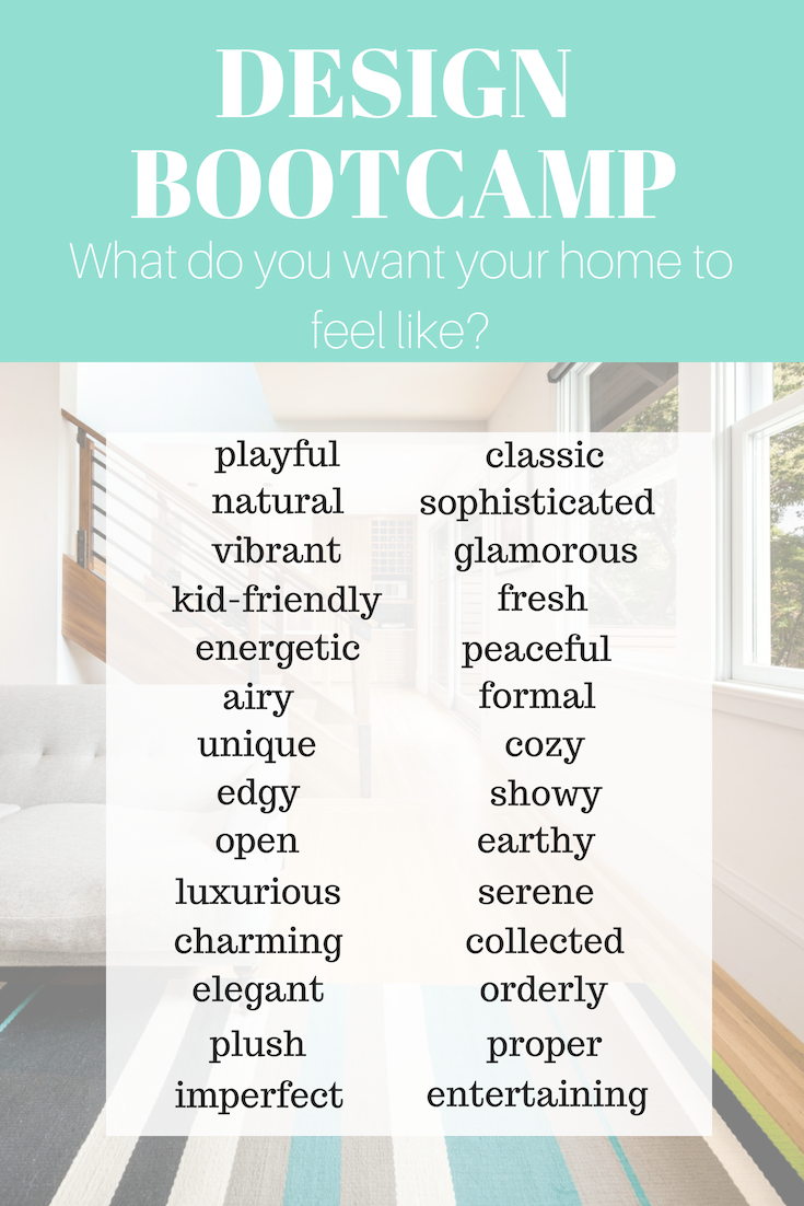 Design Style Words What Do You Want Your Home To Feel Like Warm Design Design Bootcamp Design