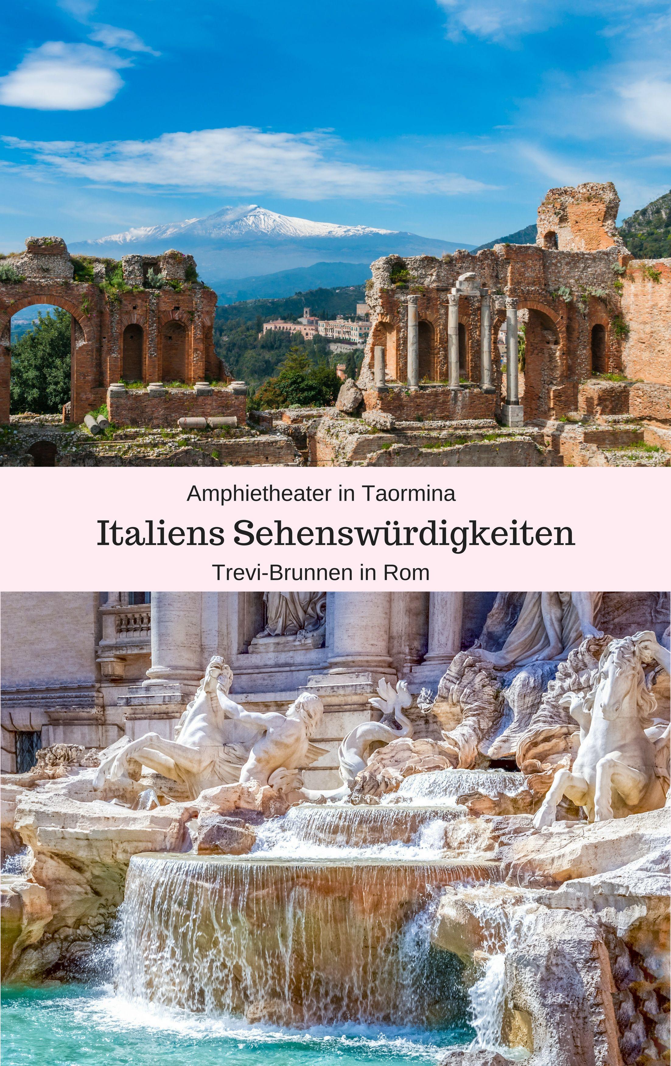 Zwei Italienische Sehenswurdigkeiten Der Trevi Brunnen In Rom Und Das Italienisch Romische Amphietheater In Taormina Italien Sonnenkl Reisen Italien Urlaub
