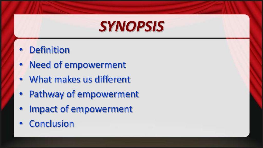 SYNOPSIS U2022 U2022 U2022 U2022 U2022 U2022 Definition Need Of Empowerment What Makes Us Different  Pathway