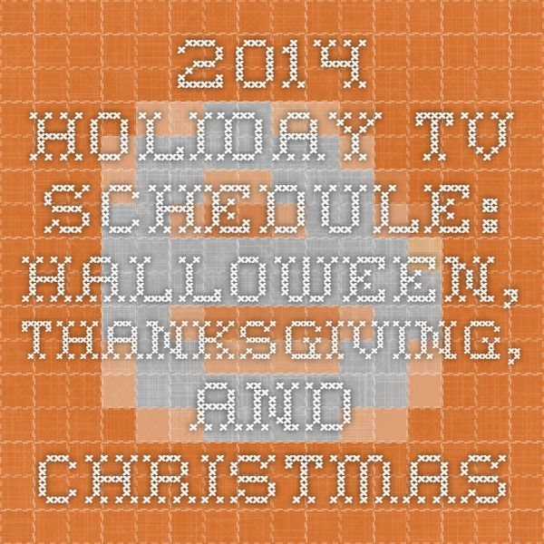2014 Holiday TV Schedule Halloween, Thanksgiving, and Christmas