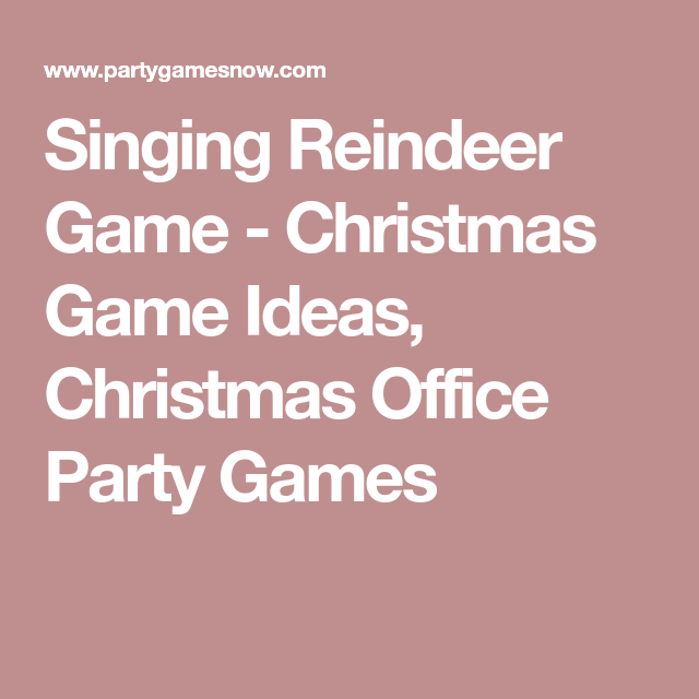 singing reindeer game christmas game ideas christmas office party games - Christmas Office Party Games