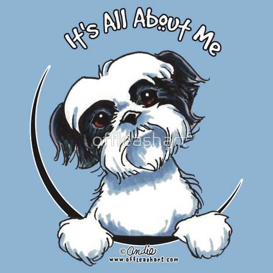 Black White Shih Tzu It S All About Me T Shirt By Offleashart