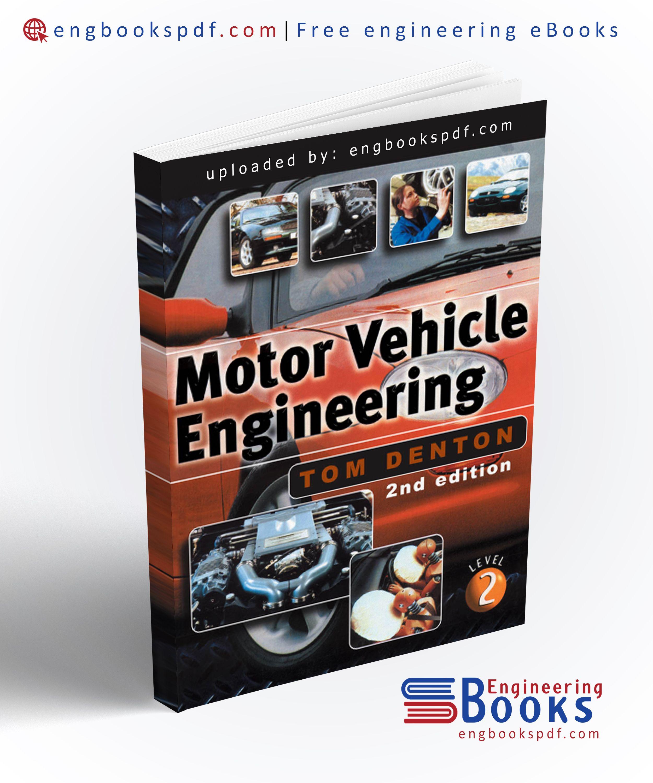 Motor Vehicle Engineering By Tom Denton Motor Car Automobile Engineering Engineering