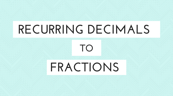Learn how to convert recurring decimals into fractions #fractions ...