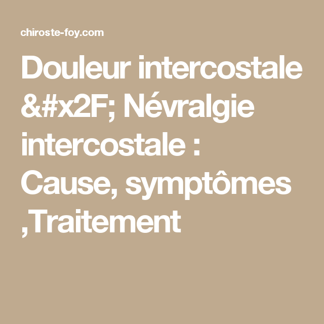 Douleur intercostale / Névralgie intercostale : Cause ...