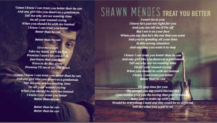 Shawn mendes treat you better 😙😙😙 | Mendes, Shawn, Song lyrics