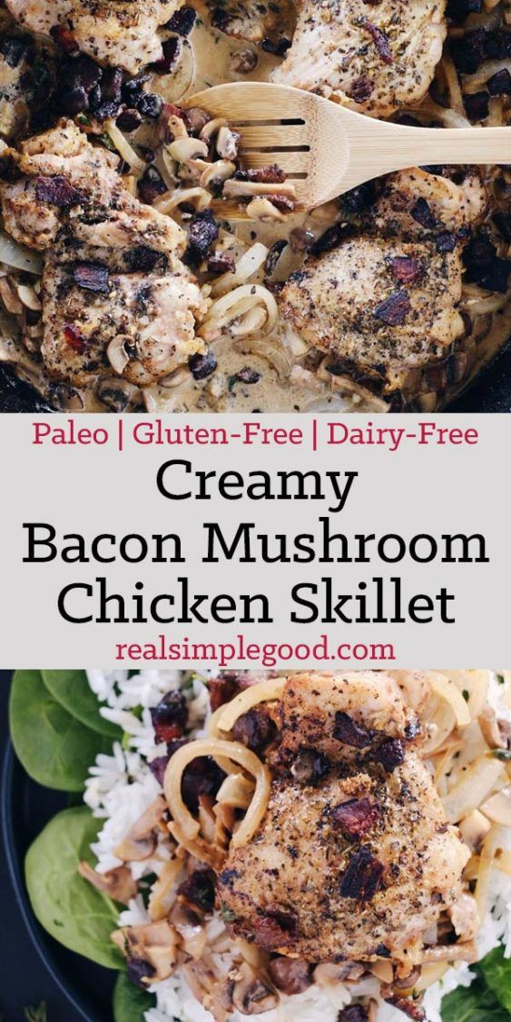 This creamy bacon mushroom chicken skillet is rich and velvety all while being dairy-free and packed with healthy fats. Plus, it is a one pan recipe! Paleo, Gluten-Free, Dairy-Free + Whole30. | realsimplegood.com